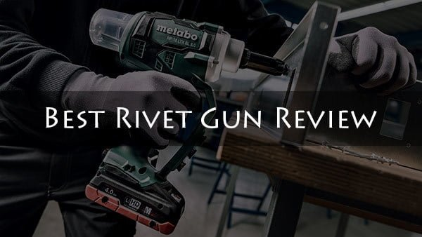 Best Rivet Gun Review