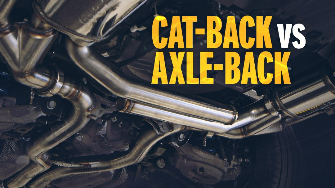 Cat-back exhaust system vs axle-back exhaust system